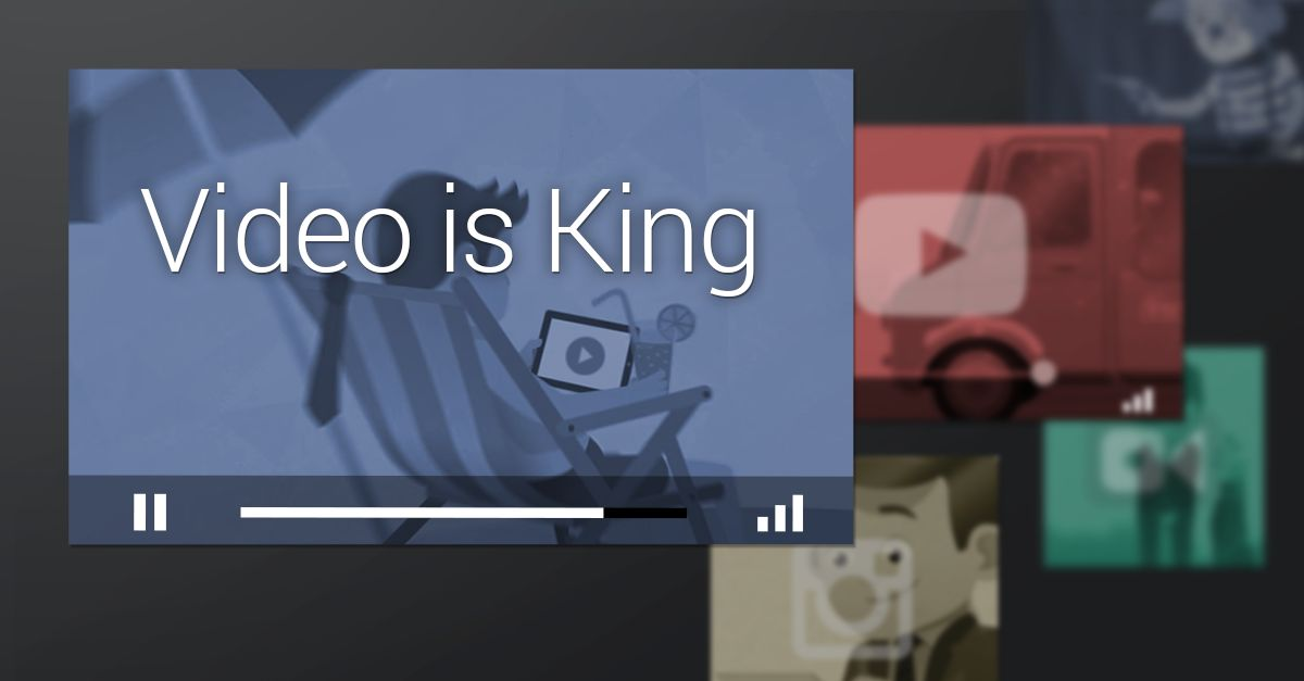 Video is king !